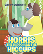 "Cathy Correnti's New Book ""Horris the Hippo Has the Hiccups"" Is an Engaging Children's Story About a Pesky Problem Starring a Charming Cast of Jungle Friends"