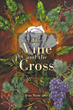 "Jean Marie Ivey's New Book ""The Vine and the Cross"" Is an Evocative Time-traveling Journey Celebrating the Music, History, Culture, and Faith of the Republic of Georgia"