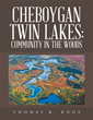 Author Provides Practical Lake Conservation Resource, Examines One Community's Environmental Success Story in New Book