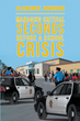 "Clarence Johnson's New Book ""Managing Critical Seconds Before a School Crisis"" is a Guide to Building an Effective Campus Security System for Schools at Every Level"