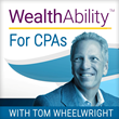 Tax-Free Wealth Author Tom Wheelwright hosts The WealthAbility™ for CPAs Show and The WealthAbility™ Show Podcasts