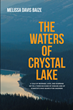 "Author Melissa Davis Baize's New Book ""The Waters of Crystal Lake"" is an Engrossing Drama in a Small Tennessee Town that Falls Prey to a Mysterious and Deadly Disease"