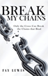 "Author Fay Lewis's New Book ""Break My Chains"" is a Deeply Personal Memoir of Lost Innocence, Betrayal, and Redemption Through the Power of Faith"