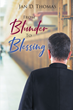 "Jan D Thomas's Newly Released ""From Blunder To Blessing"" is an Evoking Memoir of a Life of Faith and Willpower in the Midst of Struggles and Triumphs"