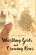 "Joy E. Ingram's Newly Released ""Whistling Girls and Crowing Hens"" Is a Compilation of Stories and Sayings From the Author's Childhood that Transcends Time"