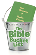 "Paul D. Kacsur's Newly Released ""The Bible Bucket List"" is a Contemporary Message that Amidst One's Personal Goals, One Should Also Have Spiritual Desires in Life"