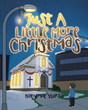 "Katherine Ybarra's newly released ""Just A Little More Christmas"" is a delightful tale about Santa making plans and solving dilemmas for another year of gift-giving"