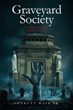 "Everett Wair Sr.'s New Book ""Graveyard Society"" is an Entertaining Dark Comedy Centered Around the Murder of a Young Gravedigger in a Chicago Cemetery"