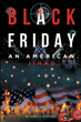 "Author Greg G. Gardner's New Book ""Black Friday: An American Jihad"" is a Riveting Political Thriller Imagining a Devastating, Coordinated Attack on Innocent US Lives"