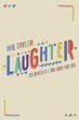 "New Book ""Laughter: Good Medicine for Body and Soul"" by Author Hal Taylor Offers Readers a Joke a Day to Keep the Blues Away"