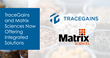 Matrix Sciences Announces Strategic Alliance with TraceGains