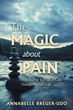 Holistic Health Coach and Transformational Life Coach Annabelle Breuer-Udo Reveals 'The Magic About Pain'