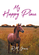 "R.M. Graves's newly released ""My Happy Place"" is a heartwarming book that peeks at mundane moments of love and joy."