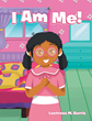 "Leetress M. Burris's New Book ""I Am Me!"" Is a Delightful, Fun-Loving Rhyming Story That Teaches Children to Love Themselves No Matter What"
