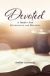 "Amber Kennedy's Newly Released ""Devoted"" Is a Heartfelt 30-Day Devotional for Women Equipping Them in Their Journey of Motherhood"