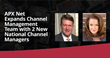 APX Net Expands Channel Management Team with 2 New National Channel Managers