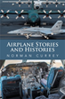 Published Author Norman Currey Describes How and Where did Airplanes Begin and Who Did It