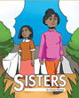 "Author Harlan Hayman's New Book ""Sisters"" is an Evocative Story of Two Siblings with Different Aspirations Growing Up in a Small Nigerian Village"