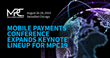 Mobile Payments Conference Expands Keynote Lineup for MPC19, Aug. 26-28 in Chicago
