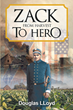 "Author Douglas Lloyd's new book ""Zack: From Harvest to Hero"" is a riveting work of historical fiction set in Civil War-era Dorchester County, Maryland"