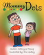 "Author Cathryne Poling's New Book ""Mommy Dots"" Is a Charming Story Giving Children a Fun and Very Strong Incentive to Tell the Truth to Their Mothers at All Times"