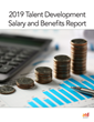 New ATD Research: 2019 Talent Development Salary and Benefits Report