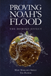 "Author Mary Margaret Sirmay the Plower's New Book ""Proving Noah's Flood: The Domino Effect"" Is a Thought-Provoking Work Offering a Radical Theory of Geologic History"