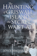 "Author Joyce Magyar's New Book ""The Haunting of Griswall Island and the Secret Want Ad"" Contains Two Rivetingly Dramatic and Suspenseful Novelettes"