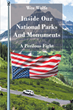 "Author Wes Wolfe's New Novel ""Inside Our National Parks and Monuments: A Perilous Fight"" is Inspired By a Passionate Desire to Protect and Preserve Our National Heritage"