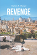 "Author Stephen R. Champi's new book ""Revenge"" is a gripping whodunit with an expansive cast of characters- and suspects- that spans the Atlantic"