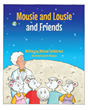 "Author Michael Schildcrout's New Book ""Mousie and Louise and Friends"" is the Newest in a Series of Charming Children's Tales Starring a Group of Brilliant Bipedal Mice"