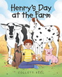 "Author Collett Keel's new book ""Henry's Day at the Farm"" is a charming children's tale starring a young boy and many animal friends on his grandparents' farm."
