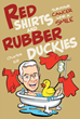 "Author Charles Gill's New Book ""Red Shirts and Rubber Duckies: Surviving Cancer with a Smile"" is an Uplifting Message of Hope for Cancer Patients and Their Families"