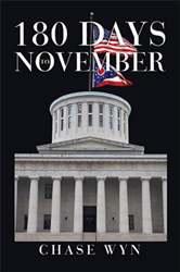 Chase Wyn Announces the Release of a New Political Thriller, '180 Days to November'