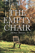 "Thomas Dotson's Newly Released ""The Empty Chair"" is a Poignant Tale of Grief, Love, and Healing in the Comfort of God and His Compassion"