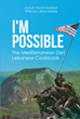 "Ayoub David Haddad's Newly Released ""I'M POSSIBLE: The Mediterranean Diet Lebanese Cookbook"" Shares Horrific Battlefield Stories and the Cuisine that was Inherited"