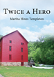 "Learn How One Can Mature Spiritually in Martha Templeton's ""Twice a Hero"""