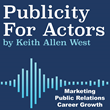 Publicity For Actors Podcast