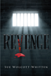 "Author Sue Wolcott-Whitten's New Book ""Revenge"" is a Gripping Tale of a Father's Grief, His Growing Obsession, and His Unwavering and Psychotic Quest for Retribution"