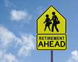 cross walk sign with text that says retirement ahead