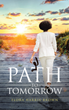 "Flora Harris-Brown's Newly Released ""Path to Tomorrow"" Is an Emotional Roller Coaster of True Circumstances of Pain, Abuse, and Finding Hope and Love"
