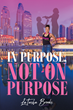 "Author LaTasha Brooks's new book ""In Purpose, Not on Purpose"" is a tale of a young girl's journey through abuse, neglect, and crime to salvation and success."