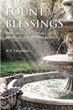 "Author D.T. Christian's New Book ""Fount of Blessings: One Survivor's Story of Healing and Redemption"" is a Deeply Personal Memoir of Recovery and Faith"