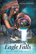"Author Dennis M. Prokop's New Book ""Returning to Eagle Falls: The Mystery Continues"" is the Riveting Second Volume in the Mind-Bending Eagle Falls Trilogy"