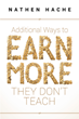 "Author Nathan Hache's New Book ""Additional Ways to Earn More They Don't Teach"" is a Collection of Outside-the-Box Strategies for Generating Supplemental Income"