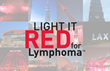 Buildings and Landmarks Worldwide to Join the Lymphoma Research Foundation to Light Red and Raise Awareness for Blood Cancer