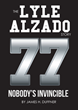 "James H. Duffner's Newly Released ""The Lyle Alzado Story: Nobody's Invincible"" Is the Story of Using a Negative Past to Be the Driving Force in a Very Successful Career"