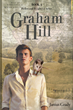"Janius Grady 's New Book ""Graham Hill"" is About a World That Never Could Have Been But Seems As If It Is Real And Is Always Based On Humor and The Impossible"