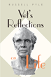 "Author Russell Pyle's New Book ""Vet's Reflections on Life"" Is a Poetic Work Inspired By His Fullest Remembrances and Darkest Thoughts Over the Course of Two Decades"