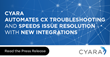 Cyara Automates CX Troubleshooting and Speeds Issue Resolution